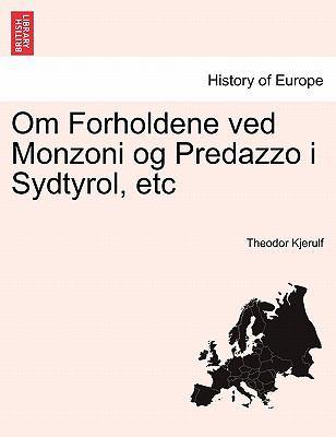 Om Forholdene Ved Monzoni Og Predazzo I Sydtyrol, Etc 9781241409180