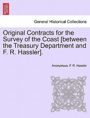 Original Contracts for the Survey of the Coast [Between the Treasury Department and F. R. Hassler].