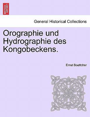 Orographie Und Hydrographie Des Kongobeckens. 9781241510510