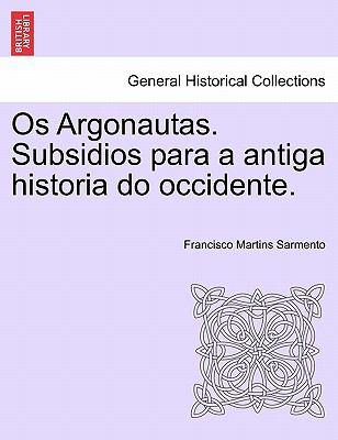 OS Argonautas. Subsidios Para a Antiga Historia Do Occidente.