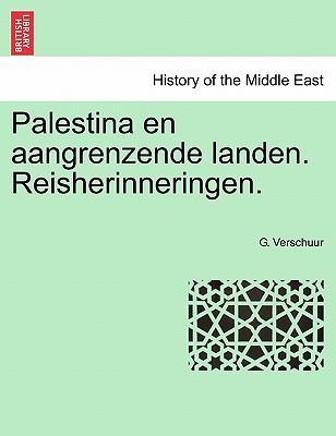 Palestina En Aangrenzende Landen. Reisherinneringen. 9781241306700