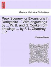 Peak Scenery, or Excursions in Derbyshire ... with Engravings by ... W. B. and G. Cooke from Drawings ... by F. L. Chantrey. L.P. - Rhodes, Ebenezer
