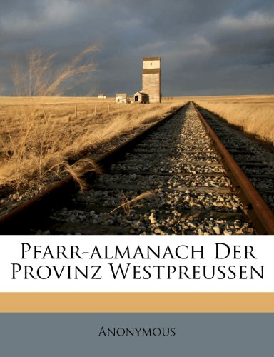 Pfarr-Almanach Der Provinz Westpreussen
