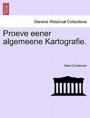 Proeve Eener Algemeene Kartografie. 9781241347079