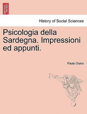 Psicologia Della Sardegna. Impressioni Ed Appunti. 9781241354404