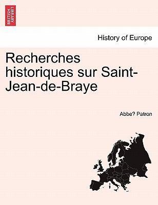 Recherches Historiques Sur Saint-Jean-de-Braye 9781241370916
