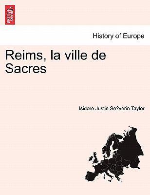 Reims, La Ville de Sacres 9781241364328