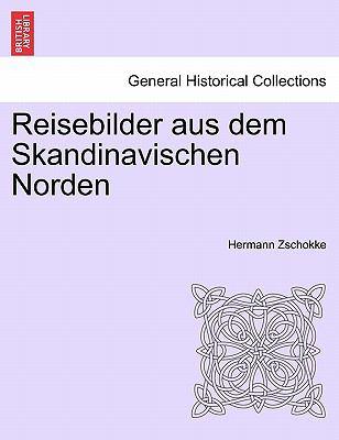 Reisebilder Aus Dem Skandinavischen Norden 9781241414894