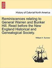 Reminiscences Relating to General Warren and Bunker Hill. Read Before the New England Historical and Genealogical Society.