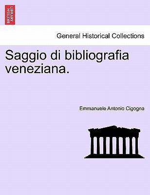 Saggio Di Bibliografia Veneziana. 9781241345372