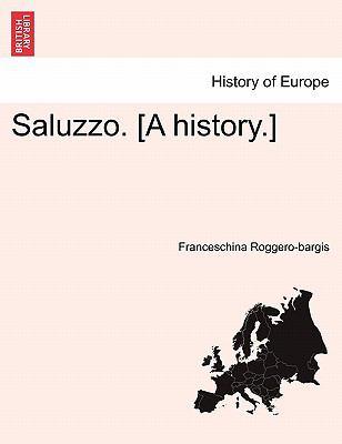 Saluzzo. [A History.] 9781241567729
