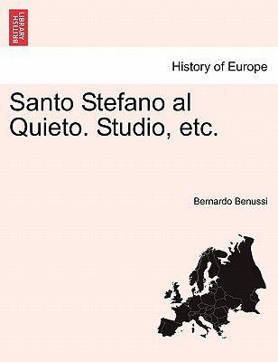 Santo Stefano Al Quieto. Studio, Etc. 9781241346553