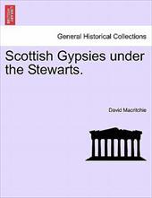 Scottish Gypsies Under the Stewarts.
