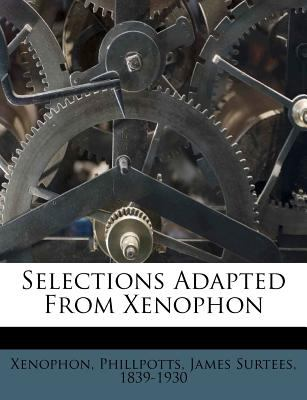 Selections Adapted from Xenophon 9781247072951