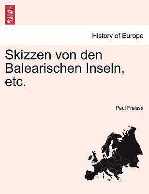 Skizzen Von Den Balearischen Inseln, Etc. 9781241356194
