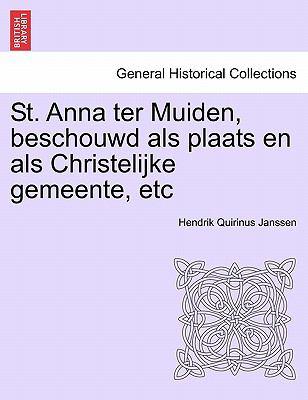 St. Anna Ter Muiden, Beschouwd ALS Plaats En ALS Christelijke Gemeente, Etc 9781241415723