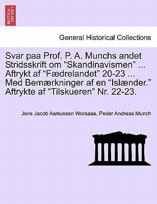 Svar Paa Prof. P. A. Munchs Andet Stridsskrift Om