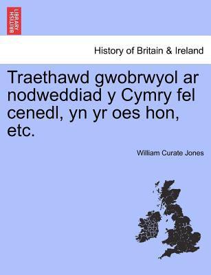 Traethawd Gwobrwyol AR Nodweddiad y Cymry Fel Cenedl, Yn Yr Oes Hon, Etc. 9781241593933