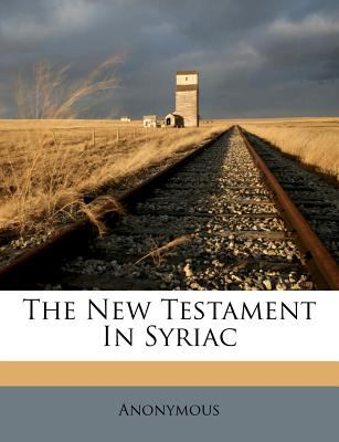 The New Testament in Syriac 9781246985795