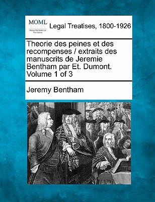 Theorie Des Peines Et Des Recompenses / Extraits Des Manuscrits de Jeremie Bentham Par Et. Dumont. Volume 1 of 3 9781240145133