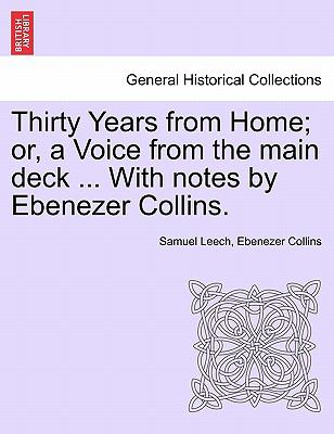 Thirty Years from Home; Or, a Voice from the Main Deck ... with Notes by Ebenezer Collins. 9781240909537