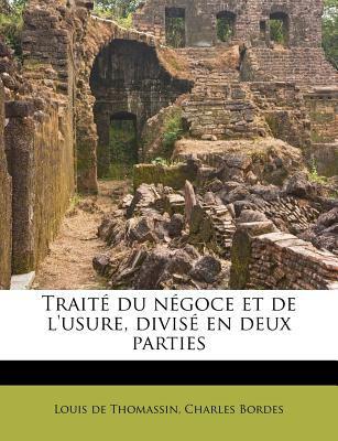 Trait Du N Goce Et de L'Usure, Divis En Deux Parties 9781245509251