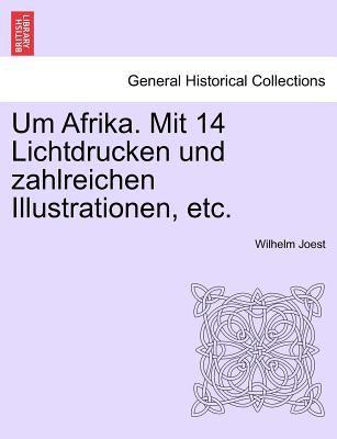 Um Afrika. Mit 14 Lichtdrucken Und Zahlreichen Illustrationen, Etc. 9781241314187