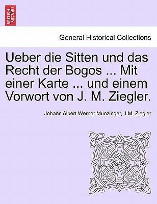 Ueber Die Sitten Und Das Recht Der Bogos ... Mit Einer Karte ... Und Einem Vorwort Von J. M. Ziegler. 9781241337742