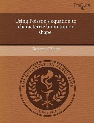 Using Poisson's Equation to Characterize Brain Tumor Shape  by