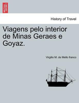 Viagens Pelo Interior de Minas Geraes E Goyaz. 9781241437176
