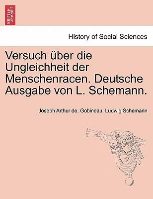 Versuch Ber Die Ungleichheit Der Menschenracen. Deutsche Ausgabe Von L. Schemann. Dritter Band 9781241347949