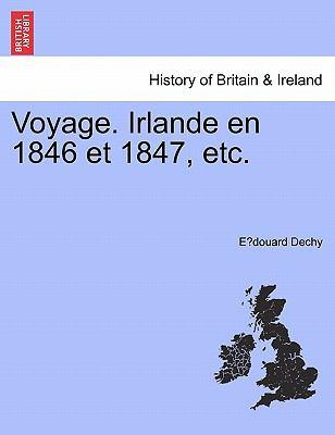 Voyage. Irlande En 1846 Et 1847, Etc. 9781241422004