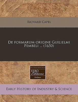 de Formarum Origine Guilielmi Pembeli ... (1650) 9781240941452
