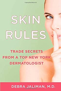 Skin Rules: Trade Secrets from a Top New York Dermatologist 9781250000958