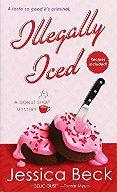Illegally Iced: A Donut Shop Mystery 9781250001078