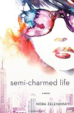 Semi-Charmed Life 9781250001184