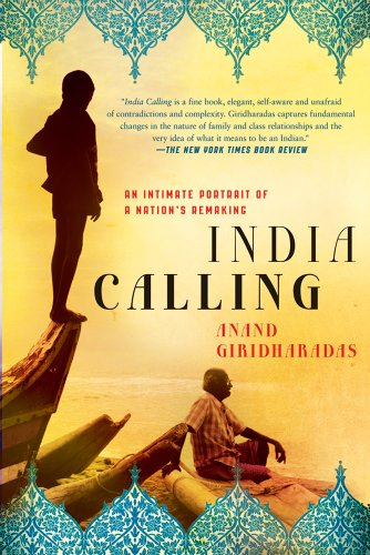 India Calling: An Intimate Portrait of a Nation's Remaking 9781250001726