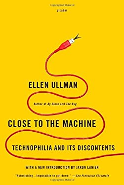 Close to the Machine: Technophilia and Its Discontents 9781250002488