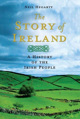 The Story of Ireland: A History of the Irish People 9781250002891
