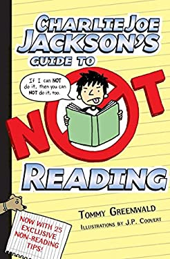 Charlie Joe Jackson's Guide to Not Reading 9781250003379