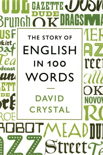 The Story of English in 100 Words 9781250003461
