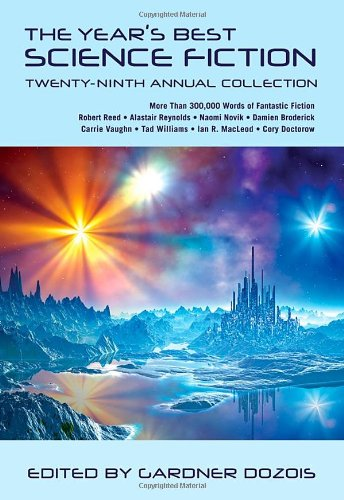 The Year's Best Science Fiction: Twenty-Ninth Annual Collection 9781250003553