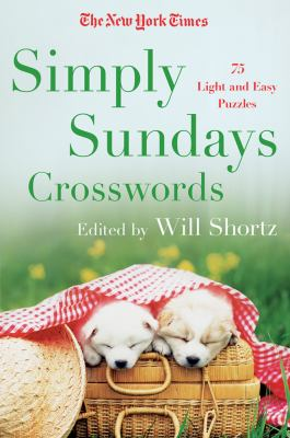 The New York Times Simply Sundays: 150 Big Sunday Crossword Puzzles 9781250003904