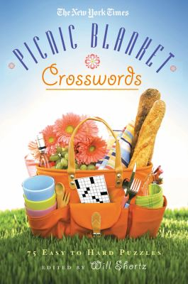 The New York Times Picnic Blanket Crosswords: 75 Easy to Hard Puzzles 9781250003911