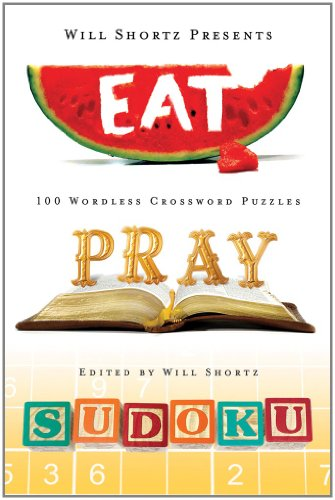 Will Shortz Presents Eat, Pray, Sudoku 9781250003928