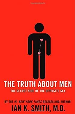 The Truth about Men: The Secret Side of the Opposite Sex 9781250004277