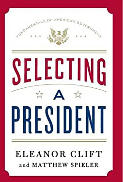 Selecting a President 9781250004499