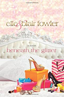 Beneath the Glitter 9781250006189