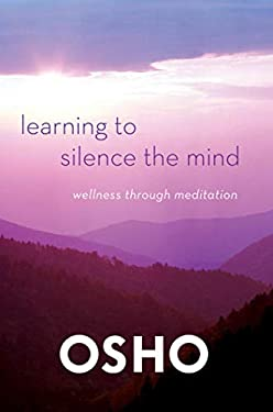 Learning to Silence the Mind: Wellness Through Meditation 9781250006226