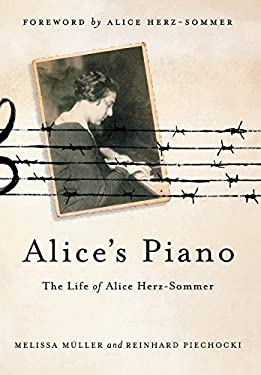 Alice's Piano: The Life of Alice Herz-Sommer 9781250007414